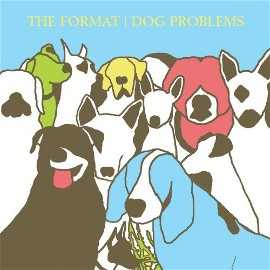 Okładka The Format - Dog Problems