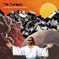 Okładka The Thermals - The Body, The Blood, The Machine