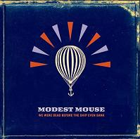 Okładka Modest Mouse - We Were Dead Before The Ship Even Sank