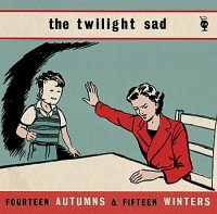 Okładka The Twilight Sad - Fourteen Autumns And Fifteen Winters