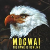 Okładka Mogwai - The Hawk Is Howling