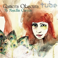 Okładka Camera Obscura - My Maudlin Career