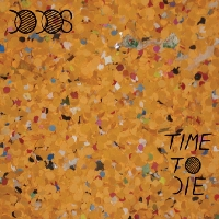 Okładka The Dodos - Time To Die