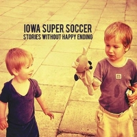 Okładka Iowa Super Soccer - Stories Without Happy Ending