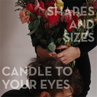 Okładka Shapes And Sizes - Candle To Your Eyes