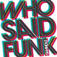 Okładka Swindle - Who Said Funk [EP]