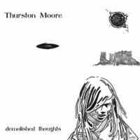 Okładka Thurston Moore - Demolished Thoughts