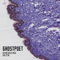 Okładka Ghostpoet - Shedding Skin