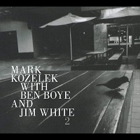 Okładka Mark Kozelek - Mark Kozelek with Ben Boye and Jim White 2