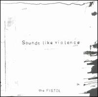 Okładka Sounds Like Violence - The Pistol EP