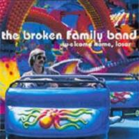 Okładka The Broken Family Band - Welcome Home, Loser