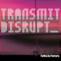 Okładka Hell Is For Heroes - Transmit Disrupt