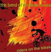 Okładka The Band Of Endless Noise - Riders On The Bikes