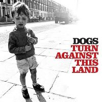 Okładka Dogs - Turn Against This Land