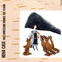 Okładka Neko Case - Fox Confessor Brings The Flood