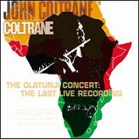 Okładka John Coltrane - The Olatunji Concert: The Last Live Recording