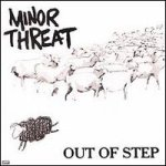 Obrazek pozycja 95. Minor Threat - Out Of Step (1984)
