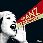 Obrazek pozycja 16. Franz Ferdinand - You Could Have It So Much Better